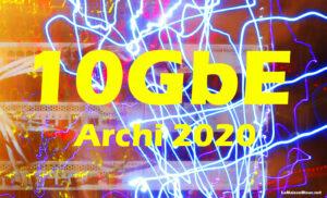 10 GbE – Archi 2020