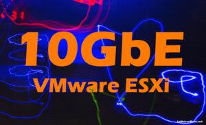 10 GbE – VMware ESXi